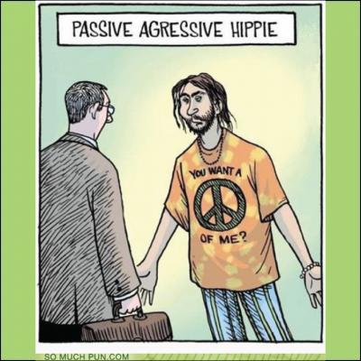 Passive Agressive Hippy