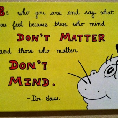I LOVE Dr. Seuss! Some fave quotes: