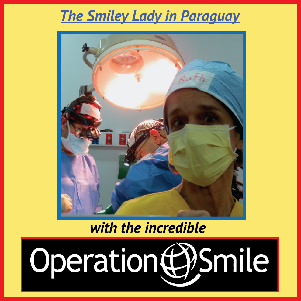 the Smiley Lady in Paraguay with Operation Smile